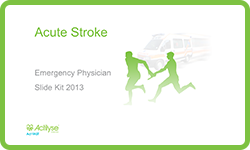Acute stroke Emergency Physician slidekit